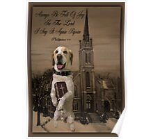 ALWAYS BE FULL OF JOY CANINE STANDING WITH BIBLE SCRIPTURE CARD AND OR PICTURE ECT Poster