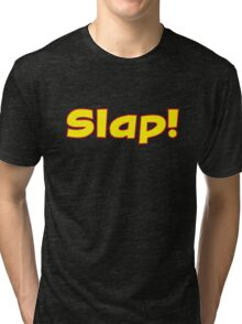 SLAP! Tri-blend T-Shirt