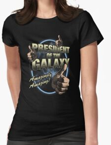The President of the Galaxy Womens Fitted T-Shirt