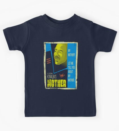 Let Me Tell You About My Mother... Kids Tee