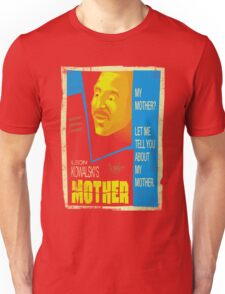 Let Me Tell You About My Mother... Unisex T-Shirt