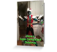 Have A Super Samuraized Christmas Greeting Card