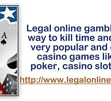 Be Alert Before To Use legal online gambling by randybutlers