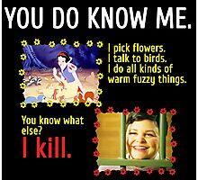 You do know Snow White Photographic Print