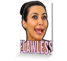 Kim kardashian Flawless Beyonce Greeting Card
