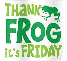 THANK FROG It's FRIDAY! Poster