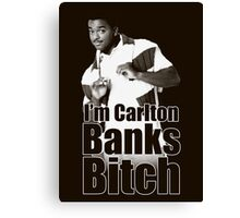 I'm Carlton Banks B*tch Canvas Print