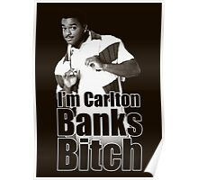 I'm Carlton Banks B*tch Poster