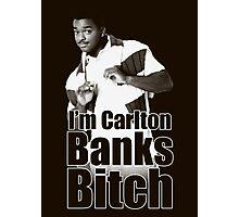 I'm Carlton Banks B*tch Photographic Print