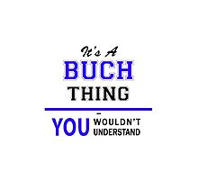 It's a BUCH thing, you wouldn't understand !! by yourname