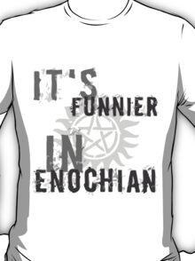 It's funnier in Enochian. T-Shirt