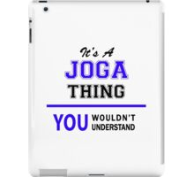 It's a JOGA thing, you wouldn't understand !! iPad Case/Skin