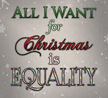 Equality for Xmas by LiveLoudGraphic