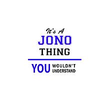 It's a JONO thing, you wouldn't understand !! by thenamer