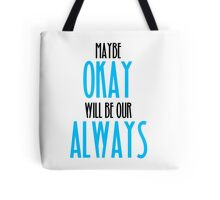 TFIOS- Maybe Okay Will Be Our Always Tote Bag