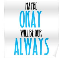 TFIOS- Maybe Okay Will Be Our Always Poster