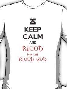 Blood for the blood god T-Shirt
