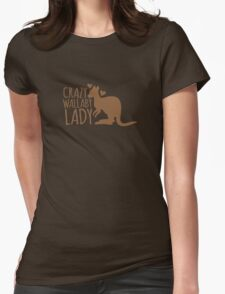 Crazy Wallaby lady (like a little kangaroo) Womens Fitted T-Shirt