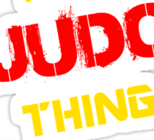 It's a JUDO thing, you wouldn't understand !! Sticker