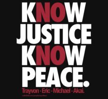 KNOW JUSTICE, KNOW PEACE by EqualiTEEZ