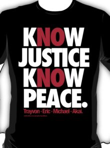 KNOW JUSTICE, KNOW PEACE T-Shirt