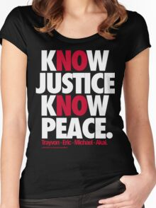 KNOW JUSTICE, KNOW PEACE Women's Fitted Scoop T-Shirt