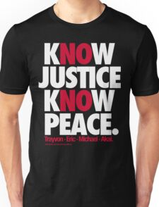 KNOW JUSTICE, KNOW PEACE Unisex T-Shirt