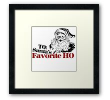 TO: Santa's Favorite Ho Framed Print
