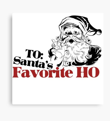 TO: Santa's Favorite Ho Canvas Print