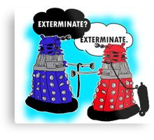 The fault in our daleks Metal Print