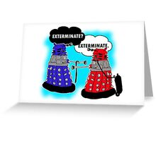 The fault in our daleks Greeting Card