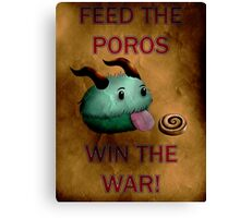 Feed The Poros, Win The War Canvas Print