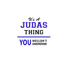 It's a JUDAS thing, you wouldn't understand !! by thenamer