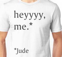 Hey Me Unisex T-Shirt