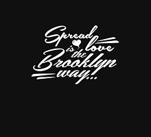 Spread love is the Brooklyn way white T-Shirt