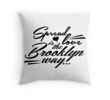Spread love is the Brooklyn way... Throw Pillow