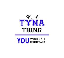 It's a TYNA thing, you wouldn't understand !! by allnames