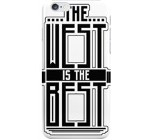 The West is the Best iPhone Case/Skin