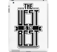 The West is the Best iPad Case/Skin