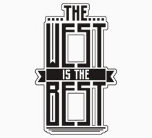 The West is the Best by okclothing
