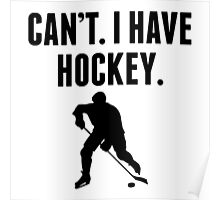 Can't I Have Hockey Poster