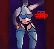 Be my Valentine or else by sword