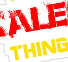 It's a KALED thing, you wouldn't understand !! Sticker