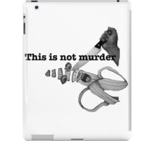 This is not murder banana iPad Case/Skin