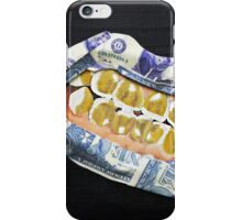 Put Your Money Where Your Mouth Is iPhone Case/Skin