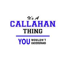 It's a CALLAHAN thing, you wouldn't understand !! by yourname