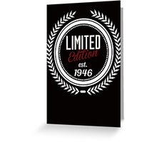 Limited Edition est.1946 Greeting Card