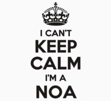 I cant keep calm Im a NOA by icant