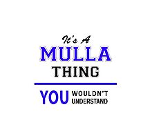 It's a MULLA thing, you wouldn't understand !! by thestarmaker