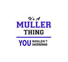 It's a MULLER thing, you wouldn't understand !! by thestarmaker